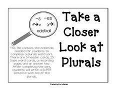 This file contains the materials needed for students to complete a plurals word sort.  There are 5 header cards, 25 base word cards, a recording pa...