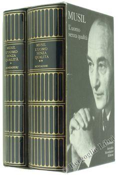 L'UOMO SENZA QUALITA'. Volume primo - Volume secondo e Scritti inediti. Musil Robert. 1998 - Bergoglio Libri d'Epoca
