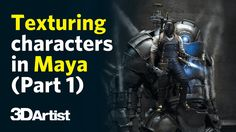 Maya tutorial: Texture a steampunk character (Part 1)