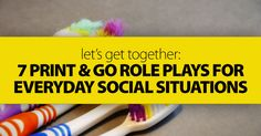 Let's Get Together: 7 Print and Go Role Plays for Everyday Social Situations