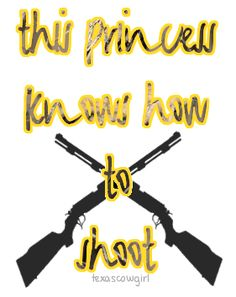 Damn right I do :) but if you call me a princess and i'll use you for target practice. moving targets are wayyyyy more fun anyway.