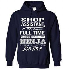 SHOP-ASSISTANT - Job title T Shirts, Hoodies Sweatshirts. Check price ==► http://store.customtshirts.xyz/go.php?u=https://www.sunfrog.com/No-Category/SHOP-ASSISTANT--Job-title-2036-NavyBlue-Hoodie.html?41382