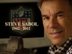 """A LEGEND.    """"The football world says goodbye to a legend of the sport on Tuesday. Steve Sabol, President of NFL Films, has died just weeks away from 70th birthday after an 18 month battle with brain cancer."""" -- NFL.com"""