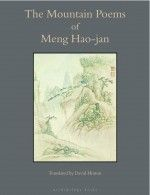 The Mountain Poems of Meng Hao-Jan by Meng Hao-Jan, translated from the Chinese by David Hinton
