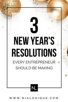 3 New Year's Resolutions Every Entrepreneur + Blogger Should Be Making