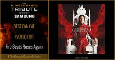 I voted for Fire Beats Roses Again as Tribute for The Hunger Games Tribute Awards #TheHungerGamesTribute  tribute.thehungergames.movie