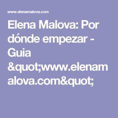 """Elena Malova: Por dónde empezar - Guia """"www.elenamalova.com"""""""