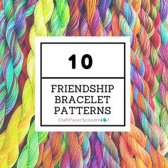 Friendship bracelets are ridiculously fun to make and no matter how old you are, they appeal to the crafter in all of us.