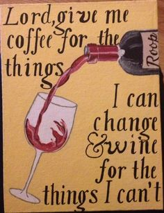 "DIY canvas painting ""Lord give me coffee for the things I can change and wine for the things I can't"""