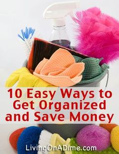 10 Ways to Get Organized and Save Money Saving Money #SaveMoney Saving Money Ideas