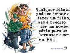 Só Homem de verdade com H maiúsculo consegue ser pai. Past Relationships, What Is Love, Yin Yang, My Friend, Reading, Memes, Quotes, Portuguese, Wattpad