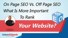 On Page SEO Vs. Off Page SEO – What is More Important to Rank Your Website Higher on Search Engines?