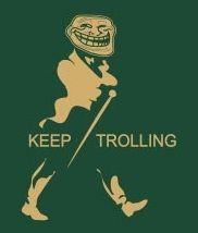 Keep Trolling :D