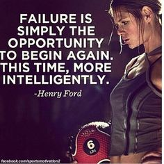 """3 Best Fat-Blasting Exercises You Aren't Doing """"Failure is simply the opportunity to begin again. This time, more intelligently."""" - Henry Ford""""Failure is simply the opportunity to begin again. This time, more intelligently. Fitness Inspiration, Motivation Inspiration, Workout Inspiration, Life Inspiration, Morning Inspiration, Fitness Motivation, Fitness Quotes, Workout Quotes, Exercise Motivation"""