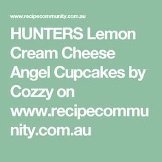HUNTERS Lemon Cream Cheese Angel Cupcakes by Cozzy on www.recipecommunity.com.au