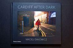 Cardiff After Dark... photography by Maciej Dakowicz