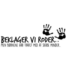 Beklager vi roder.. Wallsticker Sweet Quotes, Me Quotes, Appearance Quotes, Lifting Quotes, Best Poems, Classroom Inspiration, True Words, Family Quotes, Inspire Me