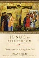 Living a Gospel Life: Book Review: Jesus the Bridegroom