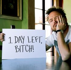 1 day away from the Breaking Bad series finale, bitch.
