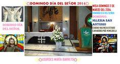 MISA QUE ASISTI, SABADO 1 DE MARZO DEL 2014.DIA DEL SEÑOR. PARTE 3 +♠LOURDES MARIA BARRETO+♠