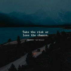 Take the risk…. and maybe it's really your only chance make your own life… Take the risk…. and maybe it's really your only chance make your own life… – Sprüche – Motivacional Quotes, Mood Quotes, Attitude Quotes, Best Quotes, Life Quotes, Nature Quotes, Motivation Positive, Positive Quotes, Meaningful Quotes