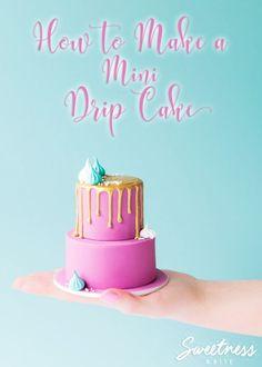 How to Make a Mini Drip Cake - Sweetness & Bite More