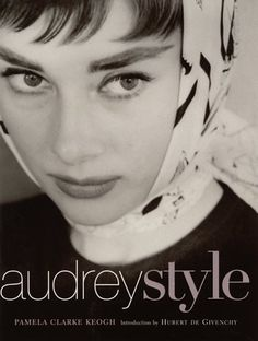 Audrey Style by Pamela Clarke Keogh,http://www.amazon.com/dp/0060193298/ref=cm_sw_r_pi_dp_fMvNsb0YDXGTD0H9