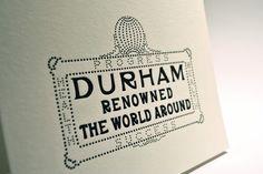 Durham: Renowned the World Around Letterpress Card by ShedLetterpress on Etsy https://www.etsy.com/listing/70695953/durham-renowned-the-world-around