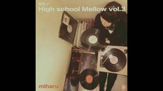 和モノ High School Mellow Vol.3 / miharu | Part. 1