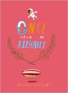 KISS THE BOOK: Once Upon an Alphabet by Oliver Jeffers - ESSENTIAL