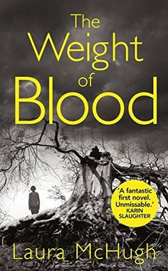 The Weight of Blood by Laura McHugh,