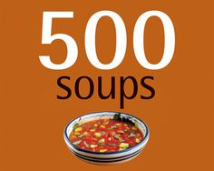 '500 Soups' for All Seasons