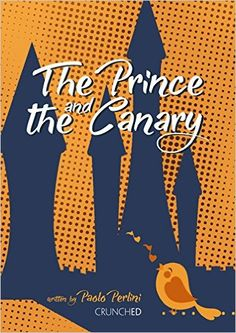 The Prince and the Canary (English Edition) eBook: Paolo Perlini, Jennie P. Brown: Amazon.it: Kindle Store