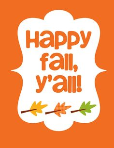 Happy Fall Y'all from It's a Crafty Life   http://www.craftbuds.com/free-pattern-features-fall-printables/