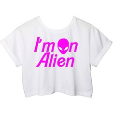 I'm An Alien UFO science Barbie Font Crop Top White Galxy Space Kawaii... (215 ARS) ❤ liked on Polyvore featuring tops, shirts, t-shirts, cocktail tops, holiday shirts, white shirt, disney shirts and white top
