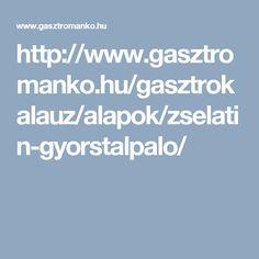 http://www.gasztromanko.hu/gasztrokalauz/alapok/zselatin-gyorstalpalo/