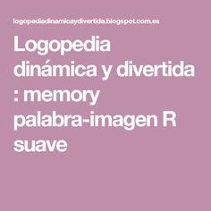 Logopedia dinámica y divertida : memory palabra-imagen R suave