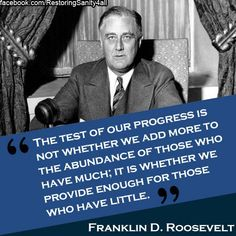 Franklin D Roosevelt...awesome President leading in similar times. TRUE words that ring true today.