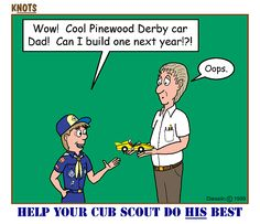 Pinewood Derby, lol too funny ; Cub Scouts, Girl Scouts, Pack Meeting, Pinewood Derby Cars, Scout Camping, Scout Leader, Derby Party, Girl Guides, Little Man