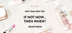 If not now... then when? The time is now! Join me as an #AvonRep! #BeautyBoss #NewYearNewYou I am looking for 10 recruits message me if interested