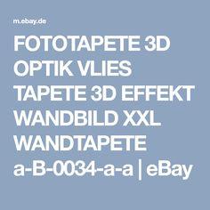 FOTOTAPETE 3D OPTIK VLIES TAPETE 3D EFFEKT WANDBILD XXL WANDTAPETE a-B-0034-a-a   eBay