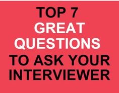 7 Amazing Questions for Candidates to Ask.