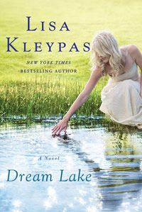 Dream Lake by Lisa Kleypas  I'm looking forward to this one coming out in August 2012.