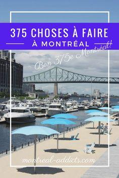 Bonne fête Montréal! Pour son 375e, j'ai fait une liste de 375 choses à faire pour être encore plus addict de la ville!