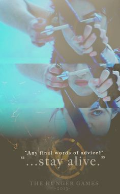 """Any final words of advice?""  ""Stay alive."""