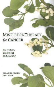 Mistletoe Therapy for Cancer: Prevention, Treatment and Healing …