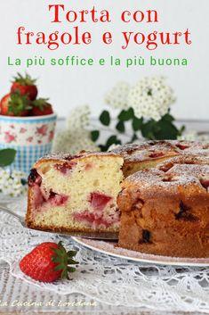 Soffice e deliziosa la TORTA CON FRAGOLE E YOGURT #fragole #strawberries #cake #dessert #breakfast #cake photography #sweet