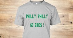 Discover Philly Philly Go Birds T-Shirt from Appreciative Tees, a custom product made just for you by Teespring. With world-class production and customer support, your satisfaction is guaranteed. - Philly Philly Go Birds Eagles Fans Shirt...