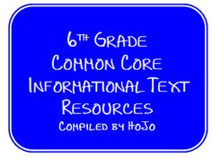 Compiled List of FREE 6th Grade Common Core Informational Text Resources {printables, ideas, or activities for almost every standard!}