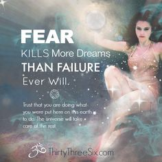 Fear Kills More Dreams Than Failure Ever Will   #ThirtyThreeSix blog